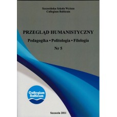 Przegląd Humanistyczny Nr 5. Pedagogika. Politologia. Filologia