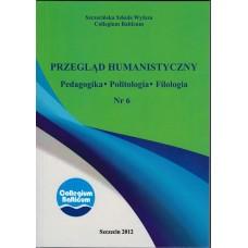 Przegląd Humanistyczny Nr 6. Pedagogika. Politologia. Filologia.
