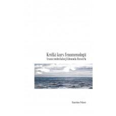 Krótki kurs fenomenologii transcendentalnej Edmunda Husserla