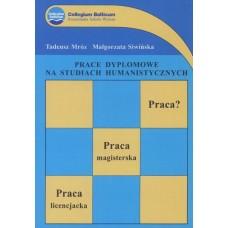 Prace dyplomowe na studiach humanistycznych, Tadeusz Mróz, Małgorzata Siwińska.
